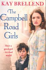 The Campbell Road Girls : She's a good girl in a bad world - Kay Brelland