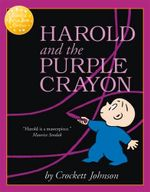 Harold and the Purple Crayon : Essential Picture Book Classics - Crockett Johnson