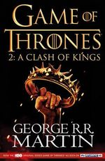 Game of Thrones : A Clash of Kings : A Song of Ice and Fire : Book 2 - George R. R. Martin