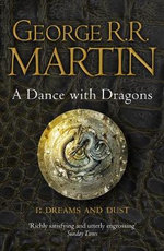 A Dance With Dragons : Part 1 : A Song of Ice and Fire Series : Book 5 - George R. R. Martin