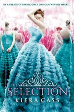 The Selection : The Selection : Book 1 - Kiera Cass