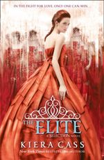 The Elite : The Selection Series : Book 2 - Kiera Cass