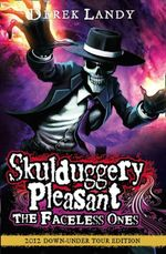 The Faceless Ones Tour Edition : Skulduggery Pleasant Series : Book 3 - Derek Landy
