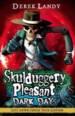 Dark Days Tour Edition : Skulduggery Pleasant Series : Book 4 - Derek Landy