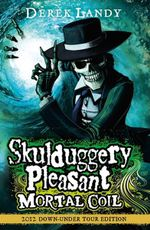Mortal Coil Tour Edition : Skulduggery Pleasant Series : Book 5 - Derek Landy