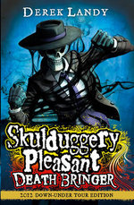 Death Bringer  - Tour Edition : Skulduggery Pleasant Series : Book 6 - Derek Landy