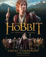 The Hobbit : An Unexpected Journey - Visual Companion - Jude Fisher
