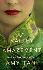 The Valley of Amazement : From the Author of The Joy Luck Club - Amy Tan