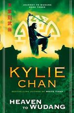 Heaven to Wudang : Journey to Wudang Series : Book 3 - Kylie Chan