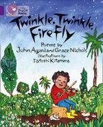Twinkle, Twinkle, Firefly : Band 8/ Purple - John Agard