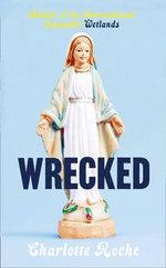 Wrecked - Charlotte Roche