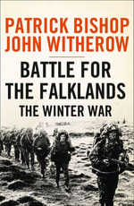 Battle for the Falklands : The Winter War - Patrick Bishop