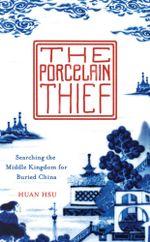 The Porcelain Thief - Huan Hsu