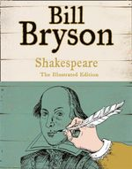 Shakespeare : The World as a Stage : Illustrated Gift Edition - Bill Bryson