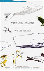 The Sea Inside : A Human History of the Mediterranean - Philip Hoare