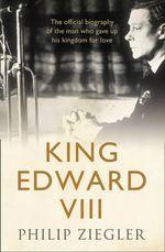 King Edward VIII - Philip Ziegler
