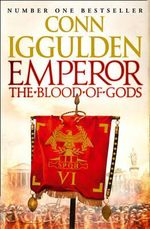 Emperor : The Blood of Gods - Conn Iggulden