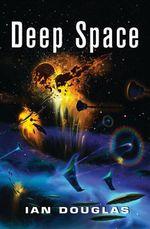 Deep Space : Star Carrier Series : Book 4 - Ian Douglas