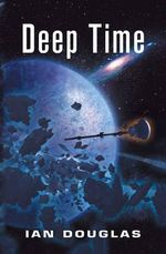 Deep Time : Star Carrier - Ian Douglas
