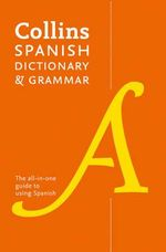 Collins Spanish Dictionary and Grammar - Collins Dictionaries