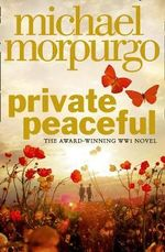 Private Peaceful : Film tie-in Edition - Michael Morpurgo