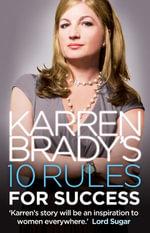Karren Brady's 10 Rules for Success - Karren Brady