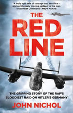 The Red Line : The Gripping Story of the RAF's Bloodiest Raid on Hitler's Germany - John Nichol