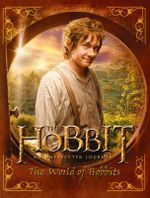 The Hobbit : An Unexpected Journey : The World of Hobbits - J.R.R. Tolkien