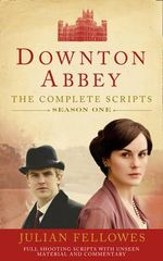 Downton Abbey : Series 1 Scripts (Official) - Julian Fellowes