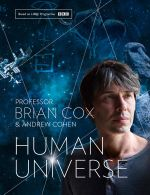 Human Universe : Order Now For Your Chance to Win!* - Brian Cox