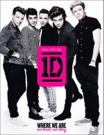 One Direction: Where We Are (100% Official) : Our Band, Our Story - One Direction