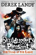 Skulduggery Pleasant (9) - The Dying of the Light - Derek Landy