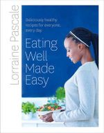 Eating Well Made Easy - Lorraine Pascale