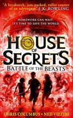 Battle of the Beasts : House of Secrets Series : Book 2 - Chris Columbus