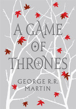 A Game of Thrones : A Song of Fire & Ice : Book 1 - George R. R. Martin