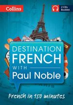 Destination French with Paul Noble - Paul Noble