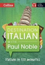 Destination Italian with Paul Noble - Paul Noble