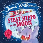 The First Hippo on the Moon - David Walliams