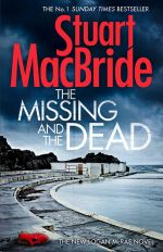 The Missing and the Dead : Logan McRae - Stuart MacBride