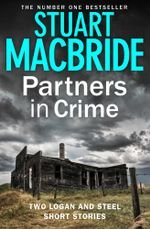 Partners in Crime : Two Logan and Steel Short Stories (Bad Heir Day and Stramash) - Stuart MacBride