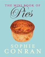 The Mini Book of Pies - Sophie Conran