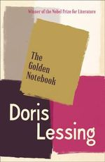 The Golden Notebook - Doris May Lessing