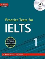 Collins Practice Tests for IELTS : A Self-study Reference and Practice Book for Advan...