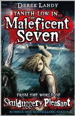 The Maleficent Seven (From the World of Skulduggery Pleasant) : Tanith Low Novella - Derek Landy