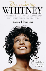 Remembering Whitney : A Mother's Story of Love, Loss and the Night the Music Stopped - Cissy Houston