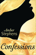 Confessions : A Secret Diary - Amber Stephens