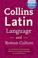 Collins Latin Language and Roman Culture - Collins