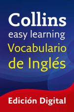 Easy Learning Vocabulario de ingles (Collins Easy Learning English) : Collins Easy Learning English - Collins
