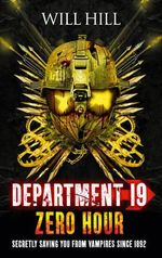 Department 19 : Zero Hour - Will Hill