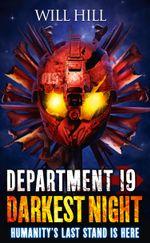 Darkest Night (Department 19, Book 5) : Department 19 - Will Hill